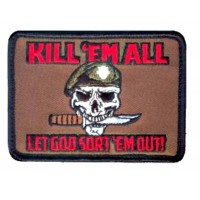 "Patch ""Kill 'em all...Let Got sort' em out"""
